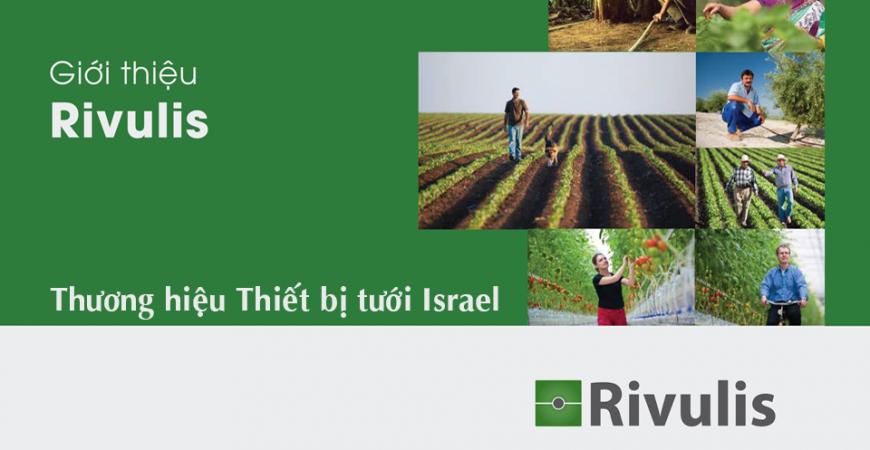 giới thiệu thương hiệu thiết bị tưới hàng đầu thế giới rivulis israel